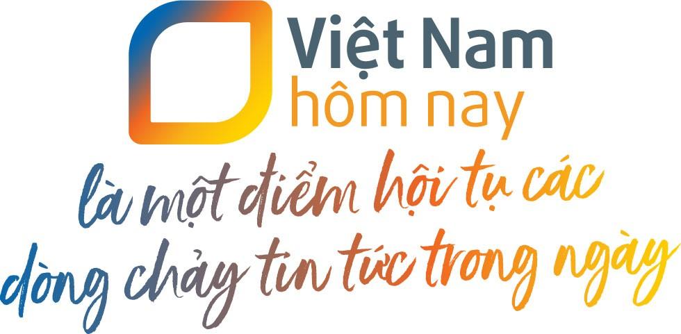 Việt Nam hôm nay - Hội tụ dòng chảy tin tức - Ảnh 2.