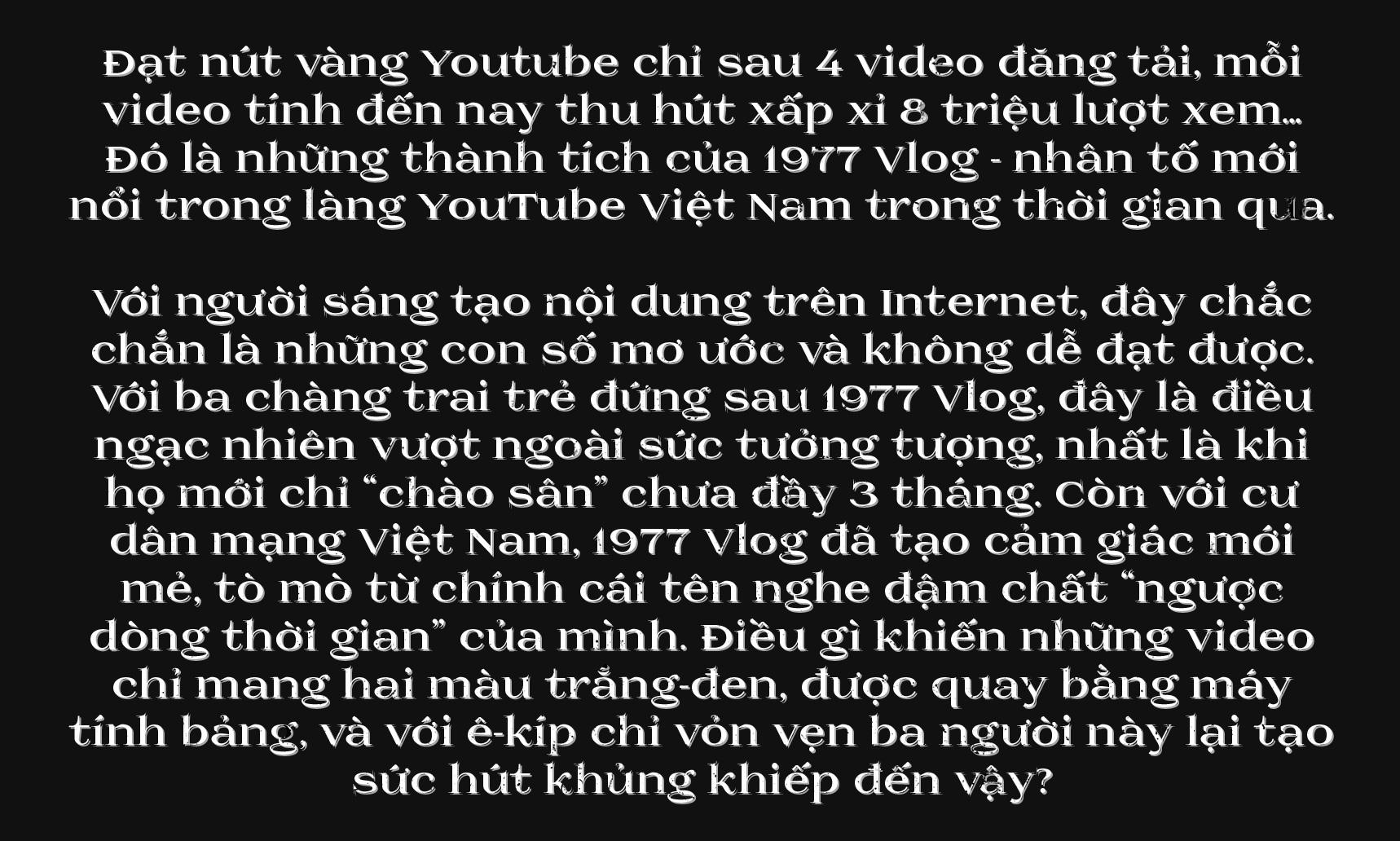 1977 Vlog: 1 ước mơ được nuôi dưỡng 9 năm của những kẻ không sợ thất bại - Ảnh 1.