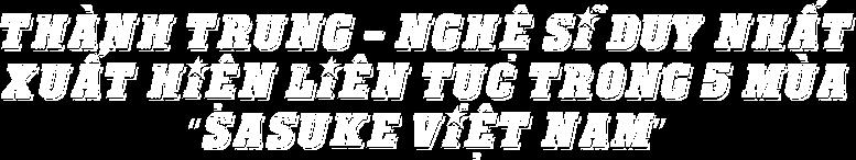 Không giới hạn - Sasuke Việt Nam: Chặng đường 5 năm ghi dấu ấn trên sóng VTV3 - Ảnh 3.
