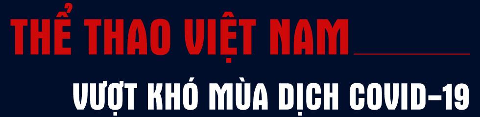 """COVID-19 làm """"rung chuyển"""" thể thao Việt Nam và toàn thế giới như thế nào? - Ảnh 13."""