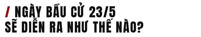 Ngày bầu cử 23/5 – Lá phiếu và quyền lực Nhân dân - Ảnh 9.