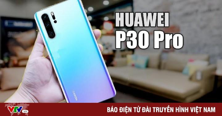 Huawei P30 Pro có gì để cạnh tranh với iPhone và Galaxy S10?