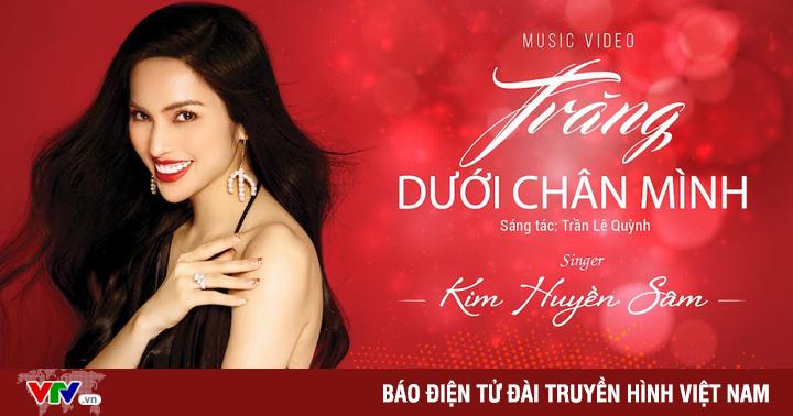 Kim Huyền Sâm ra mắt MV ''Trăng dưới chân mình''