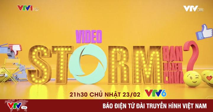 ''Video Storm - Bạn đã xem chưa?'' ra mắt phiên bản mới