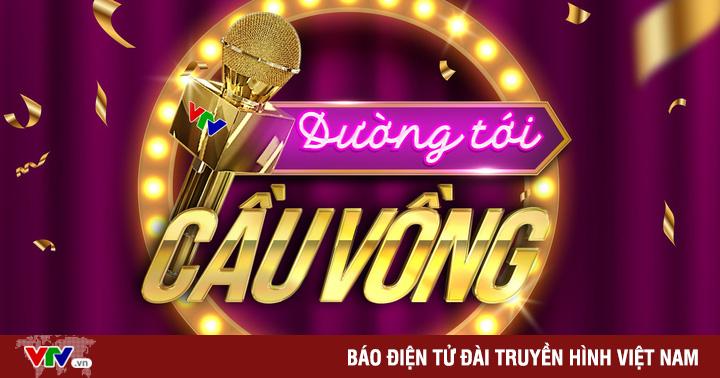 Đường tới Cầu vồng - Show tuyển chọn người dẫn chương trình của VTV đã trở lại!