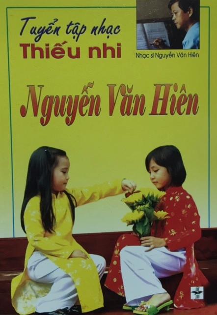 """Bìa """"Tuyển tập nhạc thiếu nhi Nguyễn Văn Hiên""""."""