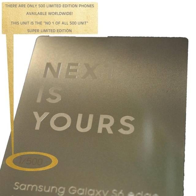 Sản phẩm càng có giá trị khi đây là chiếc Galaxy S6 Edge đầu tiên trong số 500 phiên bản đặc biệt được bán ra