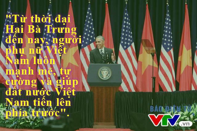 Tổng thống da màu đầu tiên của Mỹ bày tỏ mong muốn thúc đẩy bình đẳng giới khi ca ngợi những phẩm chất tốt đẹp của người phụ nữ Việt Nam