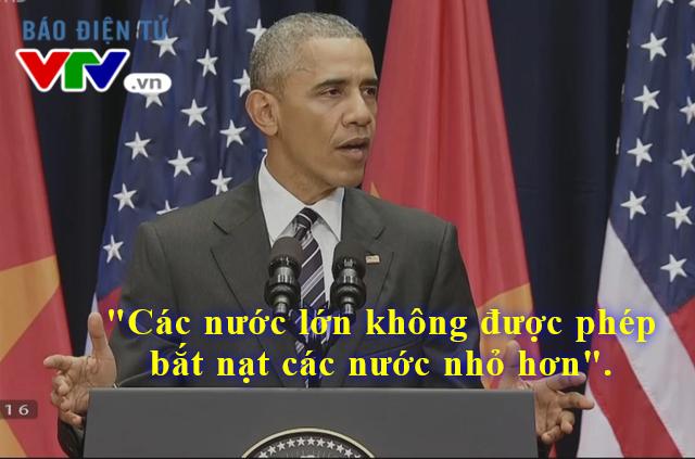 Ông Obama khẳng định: Tất cả các quốc gia đều có chủ quyền, dù lớn hay nhỏ đều được tôn trọng.