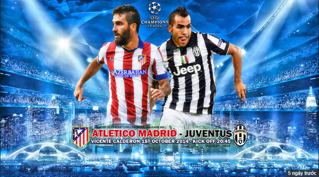 Trận cầu tâm điểm Atletico Madrid – Juventus