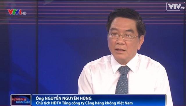 Ông Nguyễn Nguyên Hùng - Chủ tịch HĐQT Tổng công ty Cảng hàng không Việt Nam
