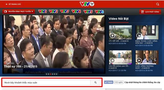 Ở trang TV&Video, gõ tên chương trình Mười bảy khoảnh khắc mùa Xuân ở phần tìm kiếm.