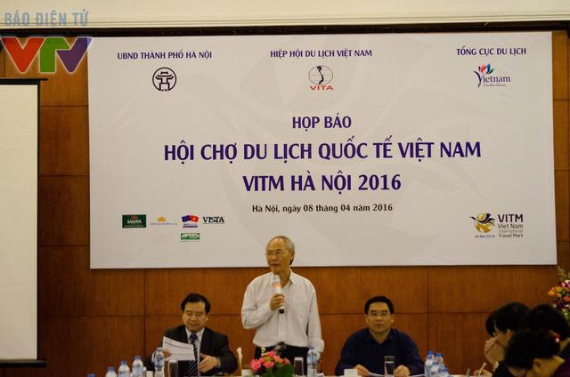 Ông Vũ Thế Bình - Phó chủ tịch Hiệp hội Du lịch Việt Nam cho biết hội chợ VITM 2016 sẽ thu hút đông đảo người dân đến tham dự.