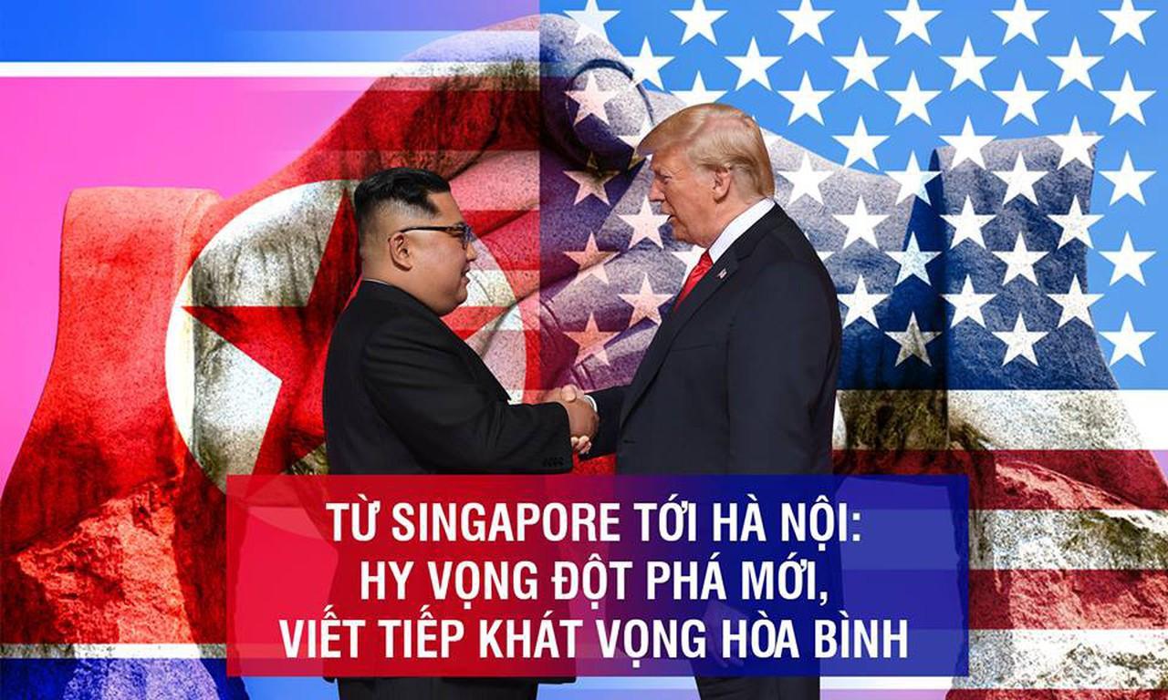 Từ Singapore tới Hà Nội: Hy vọng đột phá mới, viết tiếp khát vọng hòa bình