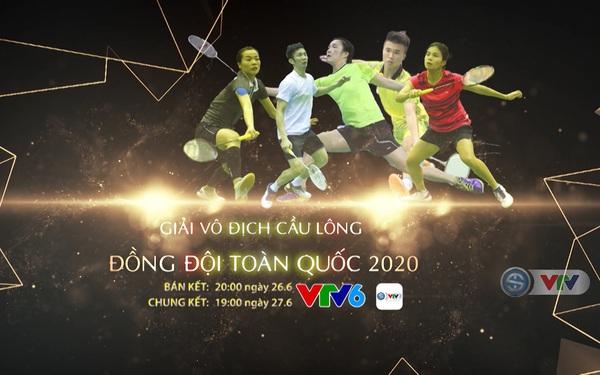 VTV tường thuật trực tiếp các trận bán kết và chung kết giải cầu lông đồng đội toàn quốc 2020: 20h00 ngày 26/6 và 19h00 ngày 27/6 trên VTV6