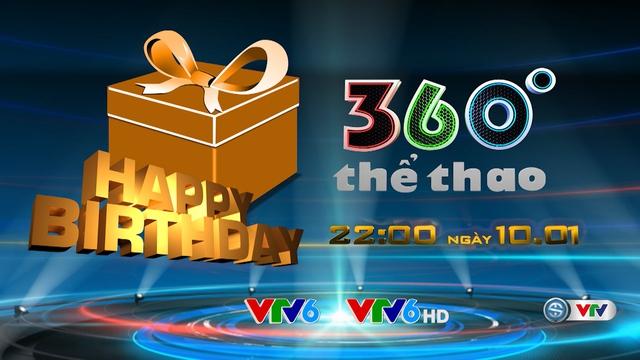 Đón xem bản tin đặc biệt - Mừng sinh nhật 360 độ thể thao 12 tuổi
