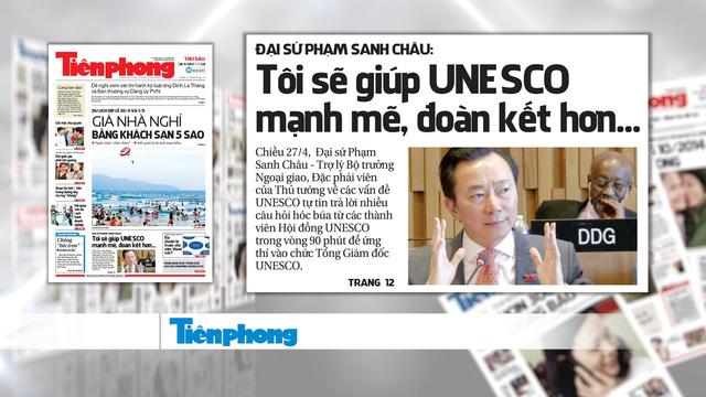 Đại sứ Phạm Sanh Châu: Tôi sẽ giúp UNESCO mạnh mẽ, đoàn kết hơn - Ảnh 1.