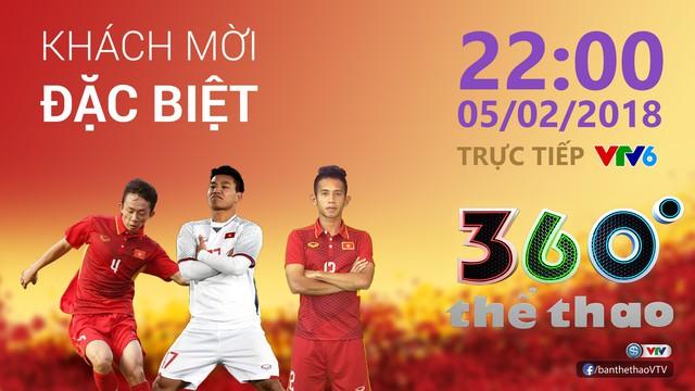 XEM LẠI: Bản tin 360 độ Thể thao đặc biệt về U23 Việt Nam với các vị khách mời Văn Thanh, Hồng Duy và Châu Ngọc Quang - Ảnh 2.
