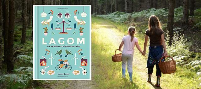 Lagom - Quan niệm hạnh phúc của người Thụy Điển - Ảnh 1.