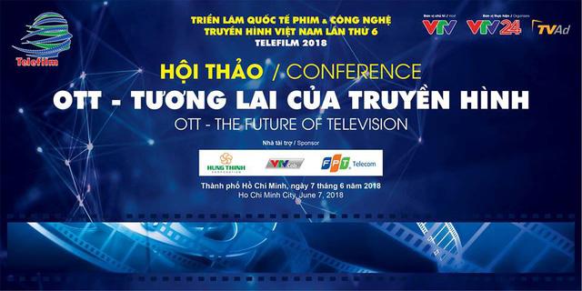 Telefilm 2018: Những điểm nhấn tại Hội thảo OTT - Tương lai của truyền hình - Ảnh 1.