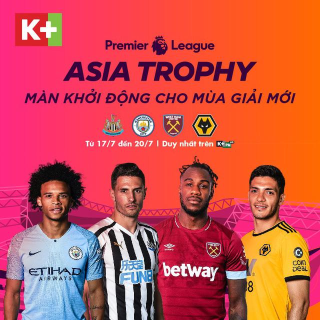 K+ độc quyền phát sóng giải Premier League Asia Trophy 2019 - Ảnh 1.