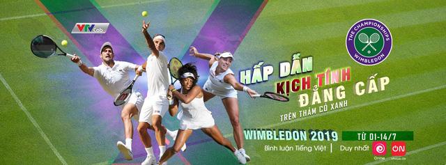 Wimbledon 2019: Duy nhất VTVcab bình luận trực tiếp bằng tiếng Việt - Ảnh 1.