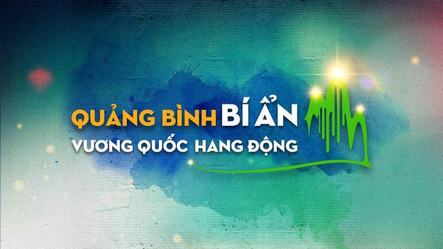TRỰC TIẾP chương trình nghệ thuật Quảng Bình - Bí ẩn bất tận (20h10, VTV1) - Ảnh 1.