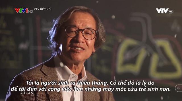 Phim tài liệu Lý do tôi sinh ra: Ý nghĩa nhân văn về phát minh máy thở hỗ trợ trẻ sinh non của vị Giáo sư Việt kiều - Ảnh 1.