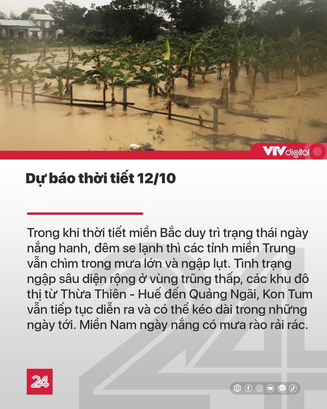 Tin nóng đầu ngày 12/10: Sẽ còn lũ lụt liên tiếp vì biến đổi khí hậu - Ảnh 6.