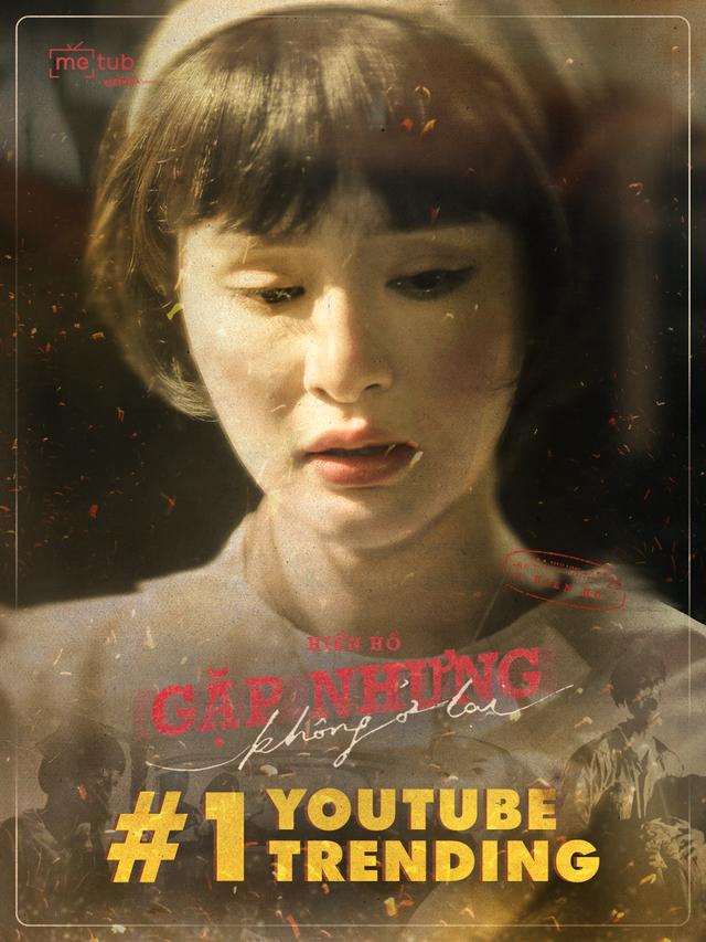Hiền Hồ đạt Top 1 Trending đầu tiên trong sự nghiệp với MV Gặp Nhưng Không Ở Lại - Ảnh 1.