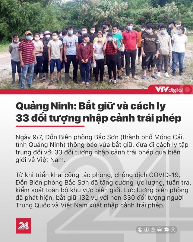 Tin nóng đầu ngày 10/7: Bắt giữ, cách ly khẩn cấp 33 người nhập cảnh trái phép vào Việt Nam - Ảnh 7.