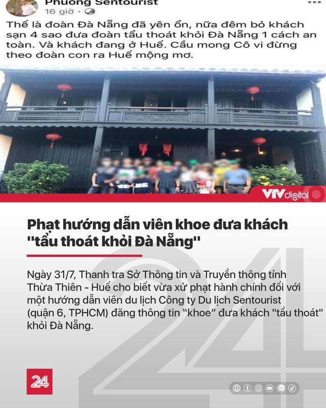 Tin nóng đầu ngày 1/8: Cán bộ ở Quảng Ngãi tổ chức cưới cho con lúc cấm tụ tập, Việt Nam có 558 ca COVID-19 - ảnh 6