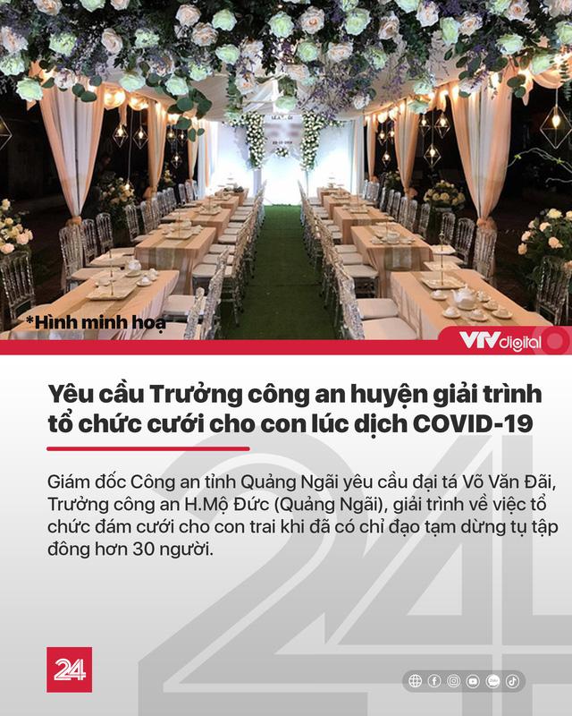 Tin nóng đầu ngày 1/8: Cán bộ ở Quảng Ngãi tổ chức cưới cho con lúc cấm tụ tập, Việt Nam có 558 ca COVID-19 - ảnh 1