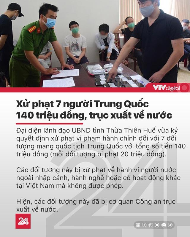 Tin nóng đầu ngày 13/8: Xử phạt 7 người Trung Quốc 140 triệu đồng, trục xuất về nước - Ảnh 3.