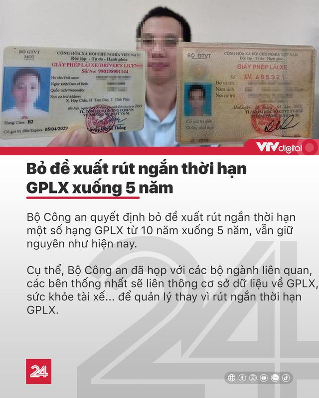 Tin nóng đầu ngày 27/8: Bỏ đề xuất rút thời hạn GPLX còn 5 năm - Ảnh 4.