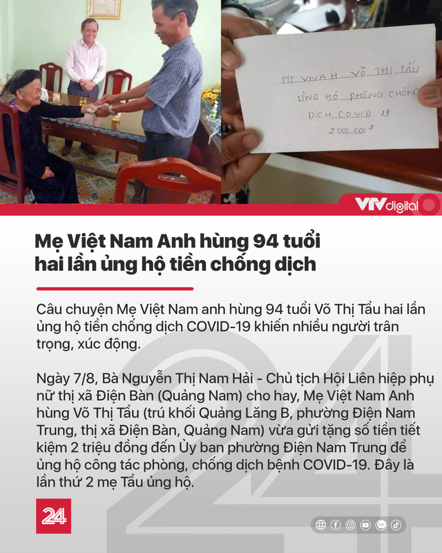 Tin nóng đầu ngày 8/8: Mẹ Việt Nam Anh hùng 94 tuổi 2 lần ủng hộ tiền chống COVID-19 - Ảnh 5.
