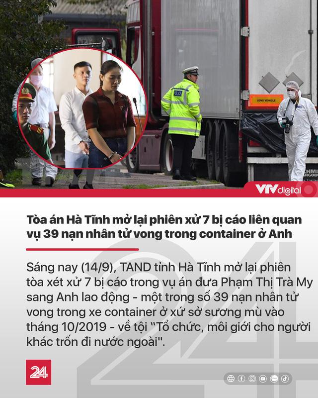 Tin nóng đầu ngày 14/9: Xét xử 7 bị cáo vụ 39 người tử vong trong container ở Anh - Ảnh 1.