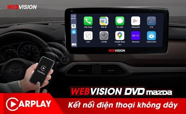Webvision DVD Mazda - nâng cấp tiện ích, nâng tầm xe sang - Ảnh 2.
