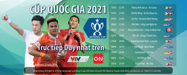 Cúp Quốc gia 2021 khởi tranh: Trực tiếp, duy nhất trên VTVcab - ảnh 1