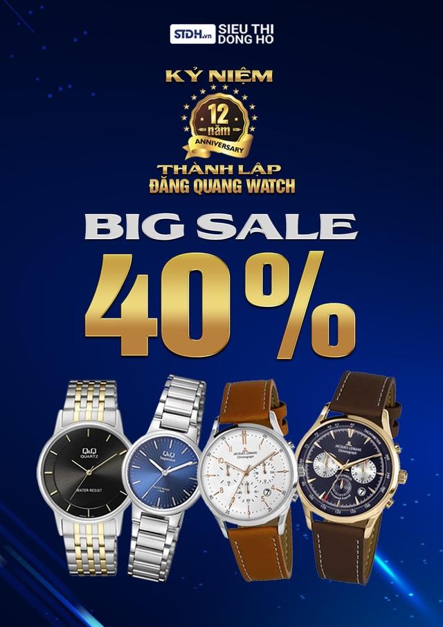 Đại tiệc sinh nhật Đăng Quang Watch giảm đến 40% toàn bộ sản phẩm - ảnh 1