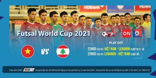 Playoff lượt về Futsal World Cup 2021: Việt Nam giành vé dự World Cup? (22h, 25/5, VTVcab) - Ảnh 1.