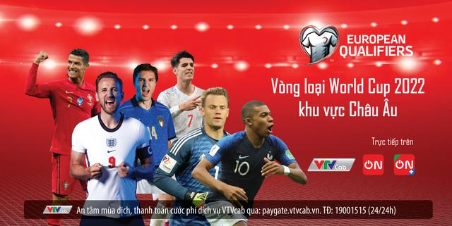 Trực tiếp vòng loại World Cup 2022 - Khu vực châu Âu trên VTVcab - ảnh 1