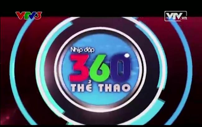 Mời quý vị và các bạn xem lại chương trình Nhịp đập 360 độ thể thao hôm nay  của VTV.