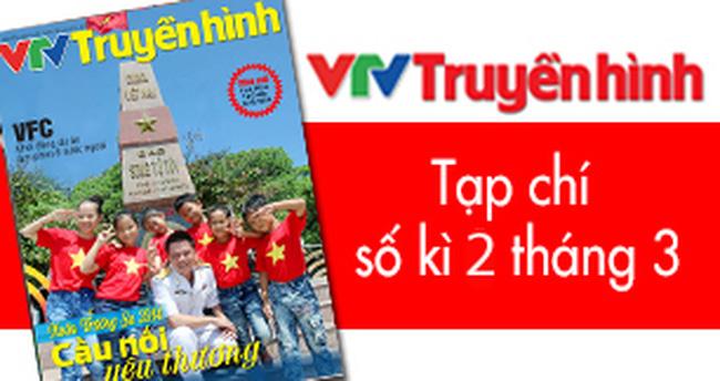 Tạp chí Truyền hình kì 2 tháng 3: Xuân Trường Sa – Cầu nối yêu thương |  VTV.VN