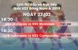 Lịch thi đấu và trực tiếp U22 Đông Nam Á ngày 22/2: Xác định đối thủ của U22 Việt Nam