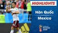 HIGHLIGHTS: Hàn Quốc 1-2 Mexico (FIFA World Cup™ 2018)