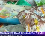 Phú Yên: Tràn lan kem Tràng Tiền giá siêu rẻ