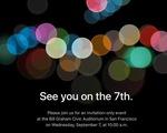 Apple chính thức phát thư mời, 'bom tấn' iPhone 7 sắp nổ?