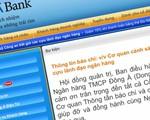 Ngân hàng Đông Á không bị ảnh hưởng sau việc bắt nguyên TGĐ Trần Phương Bình