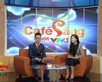 Café Sáng với VTV3: Xu hướng du lịch hiện đại nhất thế giới không thể bỏ qua